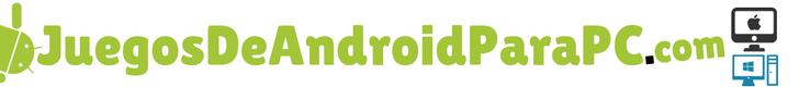 Juegos de Android para PC
