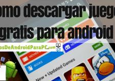 Como descargar juegos para android desde celular o tablet