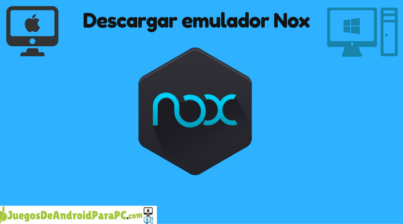 Descargar Nox emulador para Windows y MAC