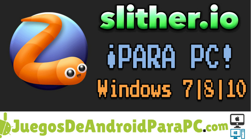 descargar slither.io para pc gratis
