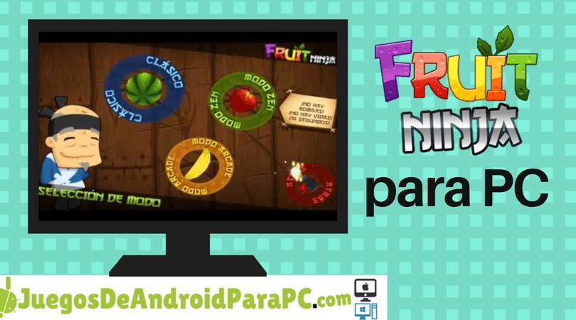Como descargar Fruit Ninja para PC