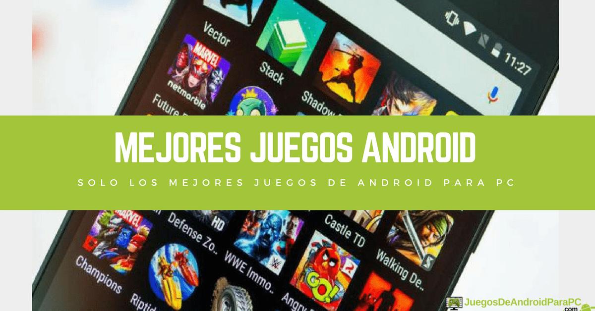 Top Mejores Juegos De Android Para Pc Descargar De Play Store
